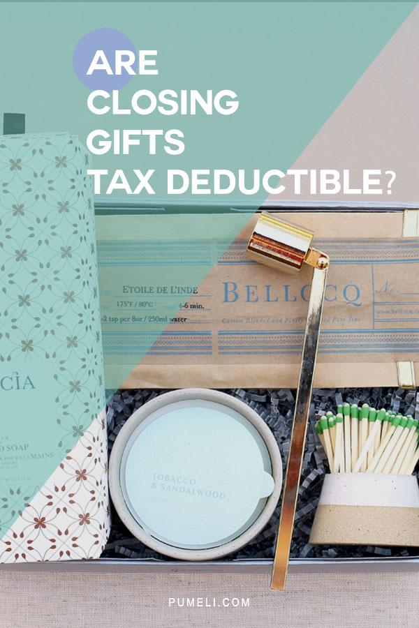 Are closing gifts for real estate tax deductible?
