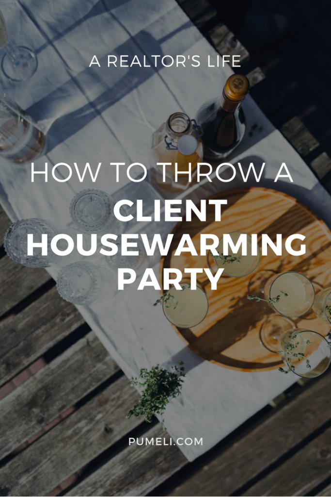 How To Host a Housewarming Party for Your Real Estate Clients